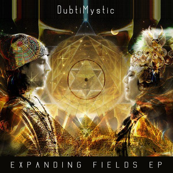 DubtiMystic - Expanding Fields
