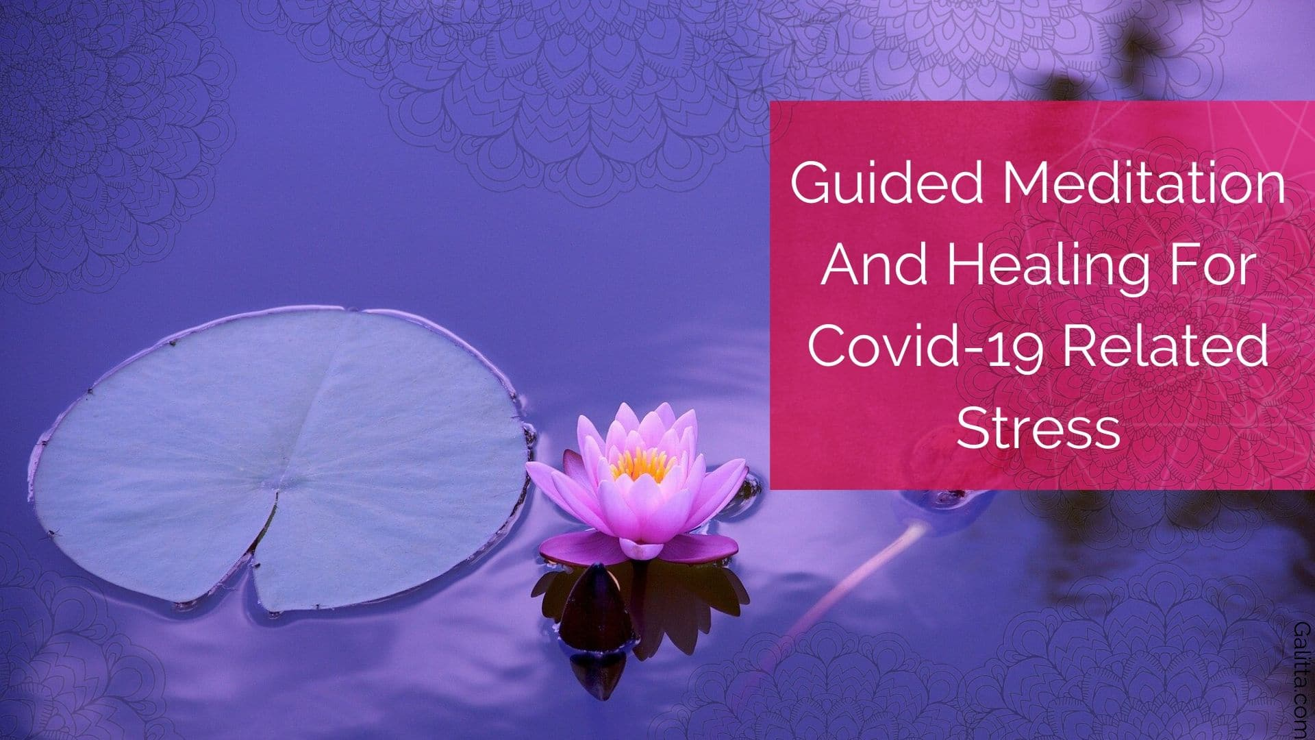 Guided Meditation to Covid19 related Stress