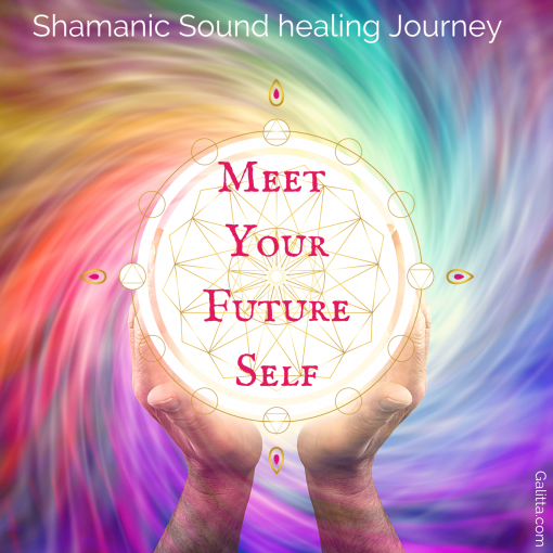 Shamanic sound Healing Journey to meet your future-self