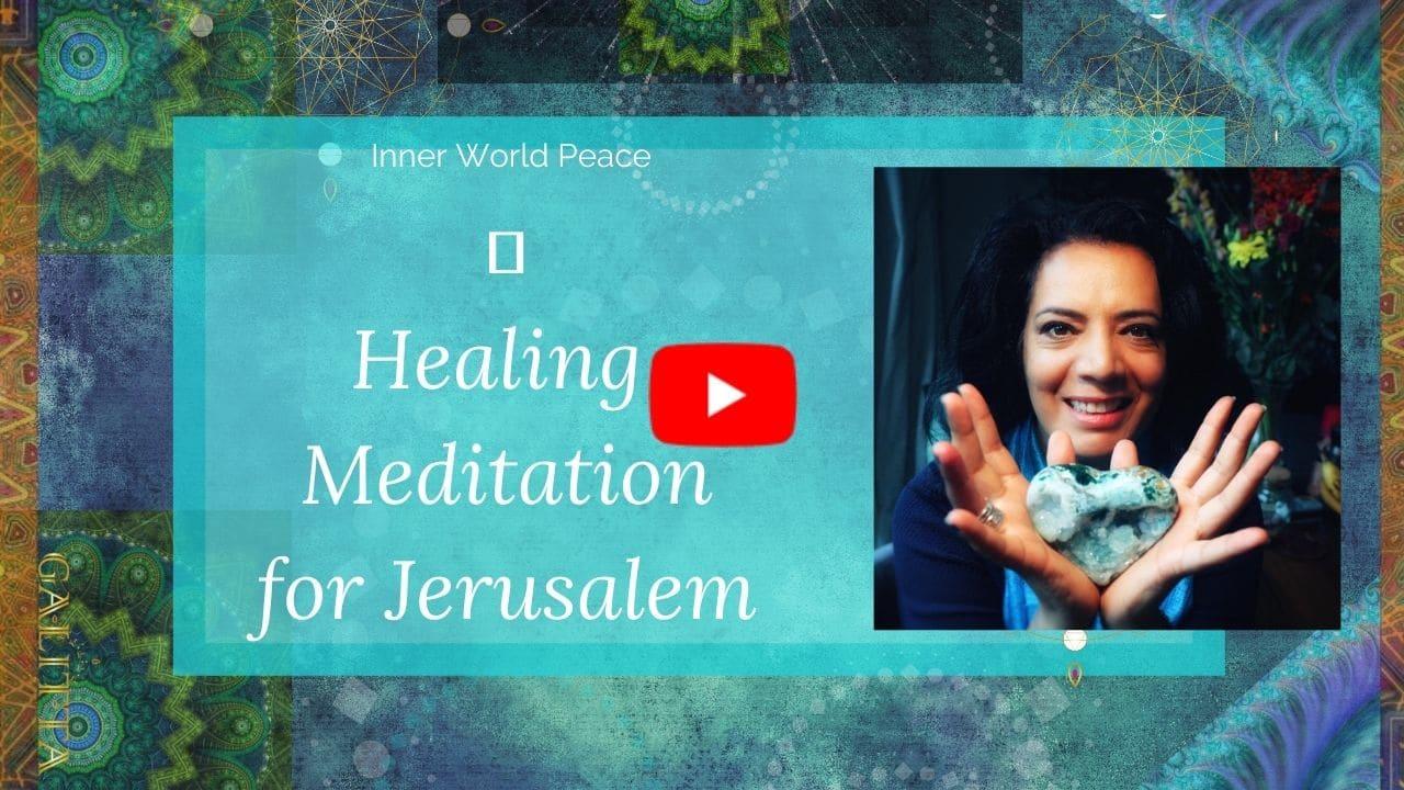 Inner World Peace Healing Meditation for Jerusalem